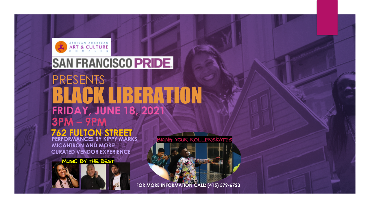 Black Liberation Event Flyer, mayor london breed in background atop her 2019 float from sf pride parade, details read friday june 18th, 3pm till 9pm, 762 fulton street link for details
